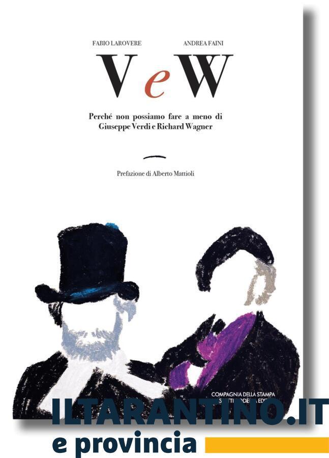 V.E.W. Perchè non possiamo fare a meno di Verdi e Wagner